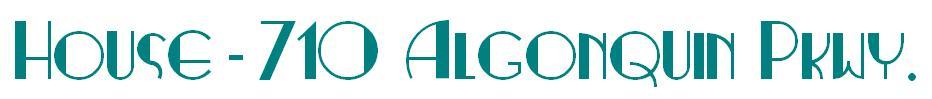 House:  710 Algonquin Parkway Logo